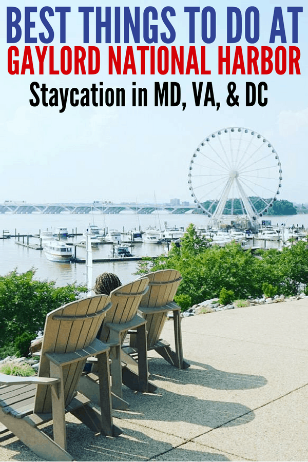 Best things to do at the Gaylord National Resort in the National Harbor, MD! It's SummerFest, so plan your staycation and enjoy the pools, Silent Disco, and summer activities the Gaylord has to offer. Plus it's 10 minutes from Washington D.C.