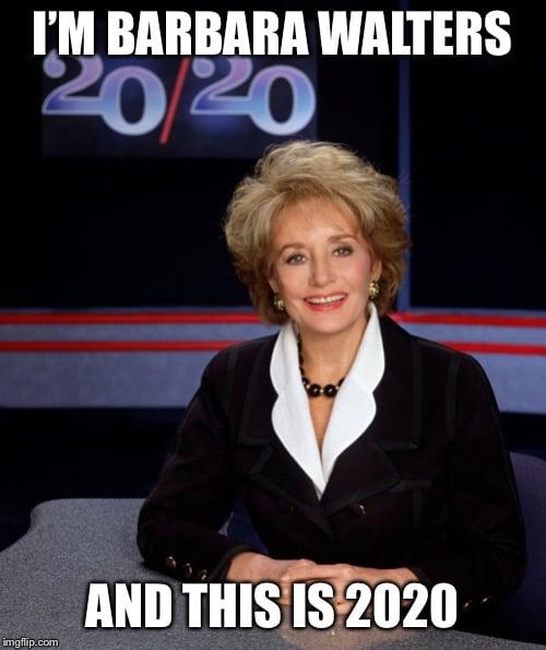 Barbara Walters funny 2020 Meme