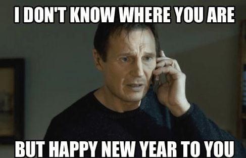 Taken New Years Eve Meme
