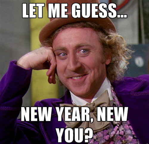 Wily Wonka New Year New You Meme